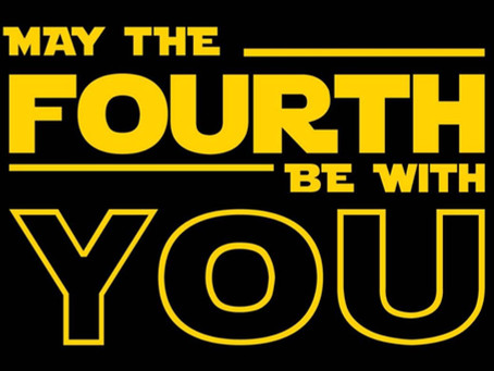 Happy Star Wars Day - May the Fourth Be with You