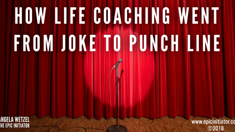 How life coaching went from joke to punchline