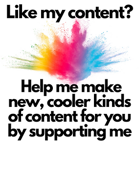 Like my content Help me make more by supporting me (1).png