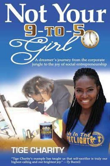 Not Your 9-to-5 Girl: A dreamer's journey from the corporate jungle to the joy o
