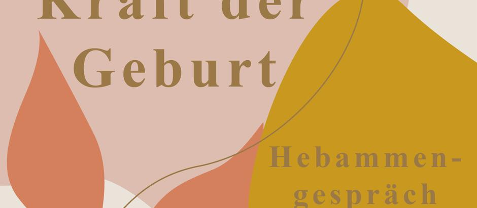 DIE KRAFT DER GEBURT - HEBAMMENGESPRÄCH TEIL 1