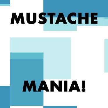 Mustache Mania Graphic