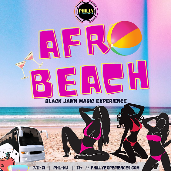 AFRO BEACH Experience: Black Jawn Magic Experience (21+)