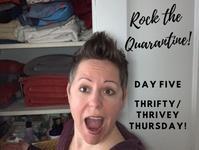 Rock the Quarantine: Thrifty/Thrivey Thursday!