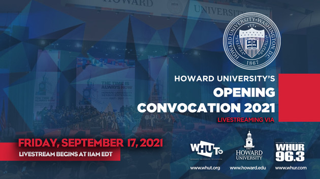 Howard University Opening Convocation - Friday Sept 17th 2021 Live streaming