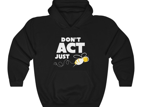 "NEW BLUE LINE MERCH!  ""DON'T ACT JUST BE"""