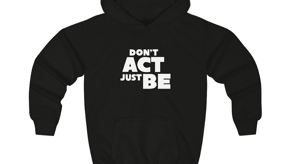 """Copy of """"DON'T ACT JUST BE"""" - (INTERNATIONAL SHIPPING ONLY) Kids Hoodie"""