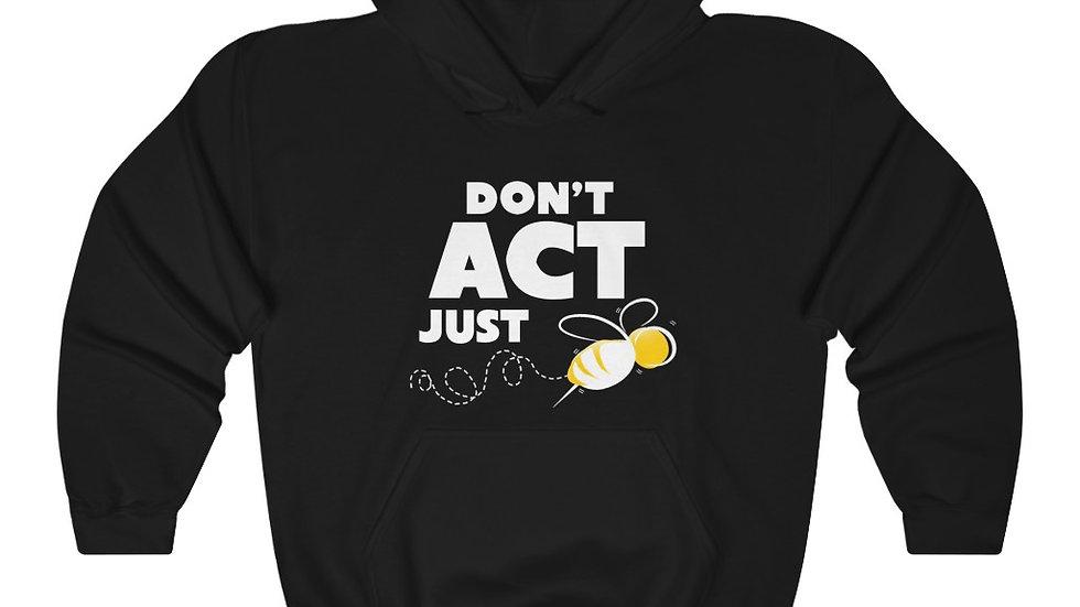 """DON'T ACT JUST BEE"" - Unisex Heavy Blend™ Hooded Sweatshirt"