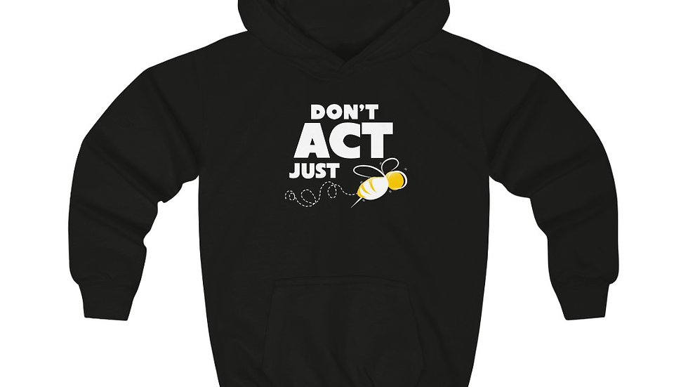 """""""DON'T ACT JUST BEE"""" - (INTERNATIONAL SHIPPING ONLY) Kids Hoodie"""