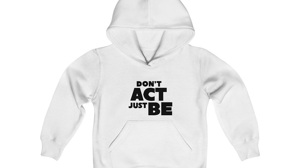 """DON'T ACT JUST BE - (US SHIPPING) Youth Heavy Blend Hooded Sweatshirt"