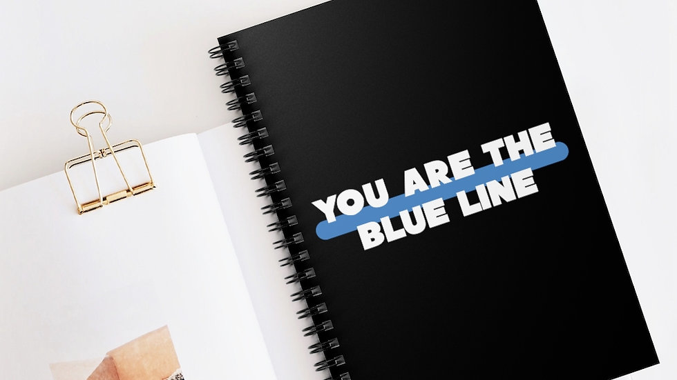 YOU ARE THE BLUE LINE - Spiral Notebook - Ruled Line