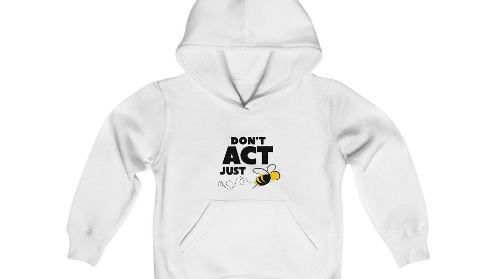 """""""DON'T ACT JUST BEE"""" - (US SHIPPING) Youth Heavy Blend Hooded Sweatshirt"""