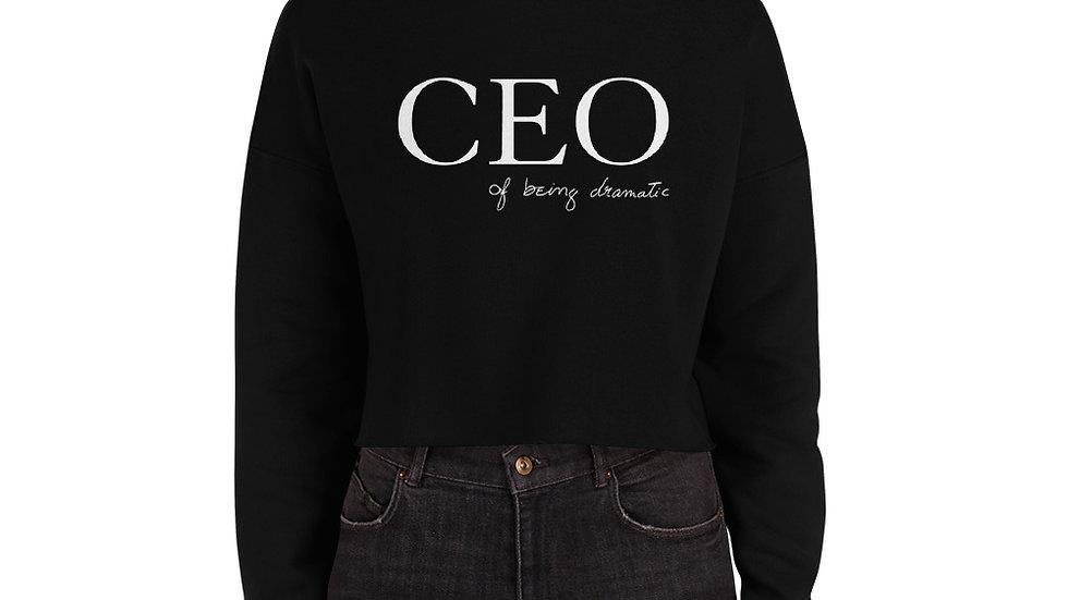 "Crop Sweatshirt ""CEO of being dramatic"" Eliana's handwriting"
