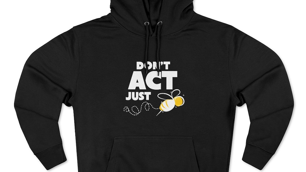 """DON'T ACT JUST BEE"" - Unisex (INTERNATIONAL SHIPPING ONLY)"