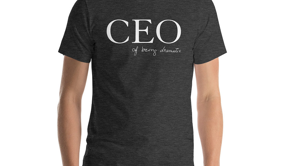 """""""CEO of being dramatic"""" in Eliana's handwriting T-SHIRT (white lettering)"""
