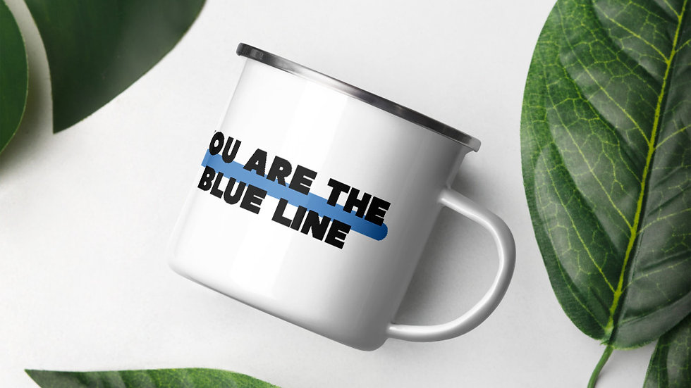 YOU ARE THE BLUE LINE Enamel Mug