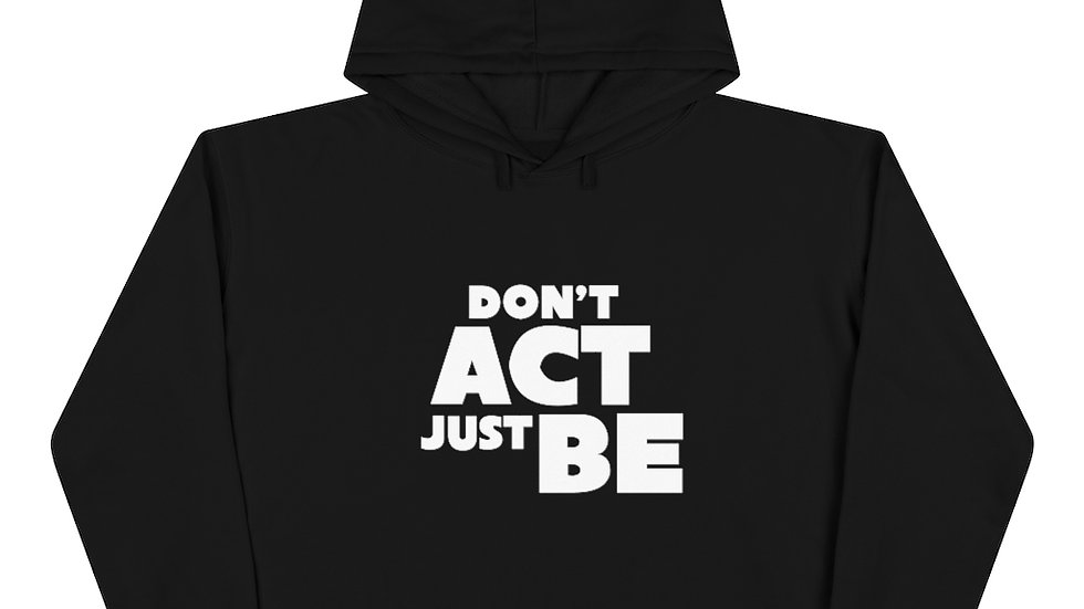 """""""DON'T ACT JUST BE"""" - Crop Hoodie"""