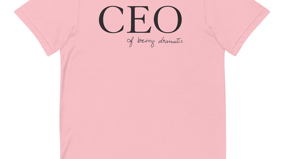 """""""CEO of being dramatic"""" in Eliana's handwriting T-SHIRT (black lettering)"""