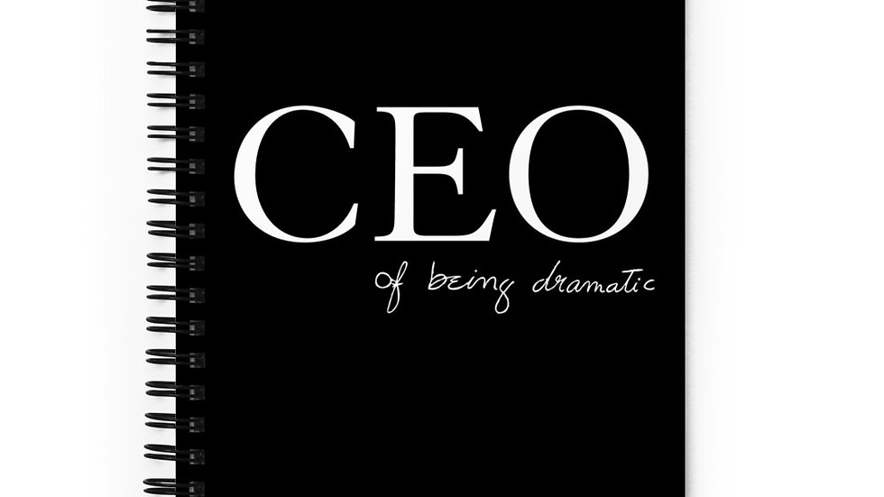 """Spiral notebook """"CEO of being dramatic"""" Eliana's handwriting"""