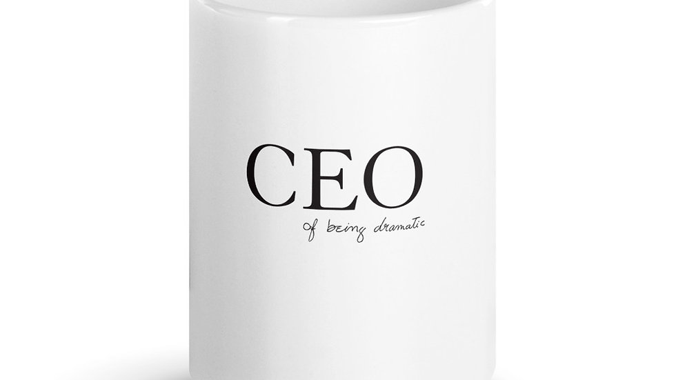 "11oz & 15oz Mug ""CEO of being dramatic"" Eliana's handwriting"