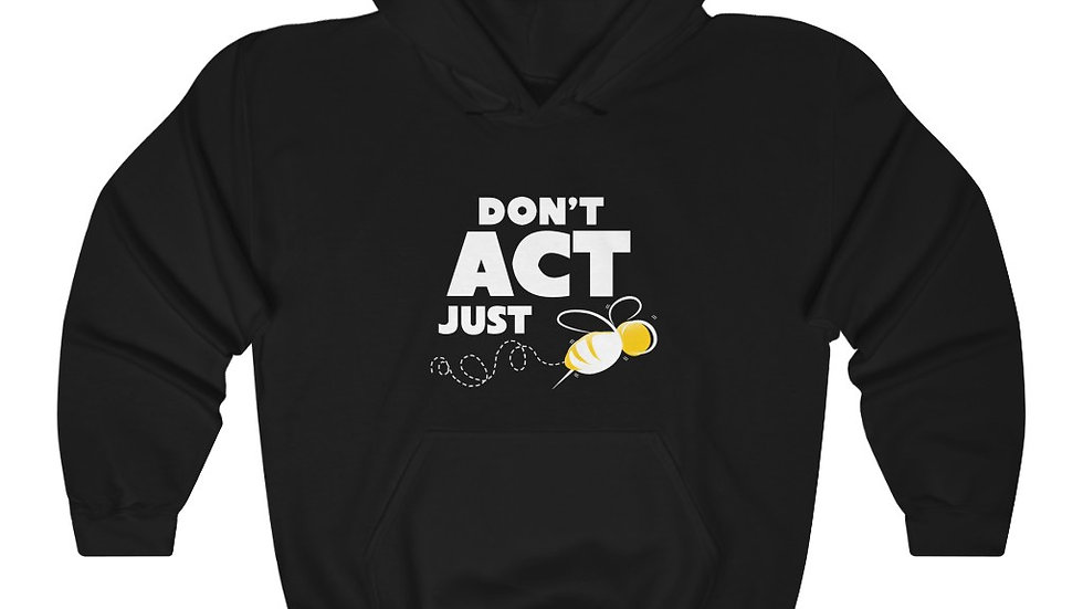 """""""DON'T ACT JUST BE"""" - Unisex Heavy Blend™ Hooded Sweatshirt"""