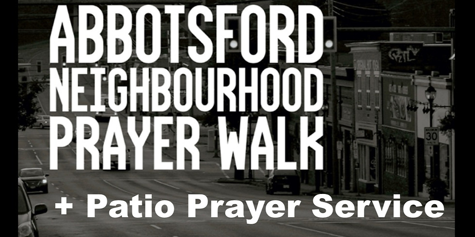 Tuesday, May 25:  Prayer Walk & Patio Prayer Service