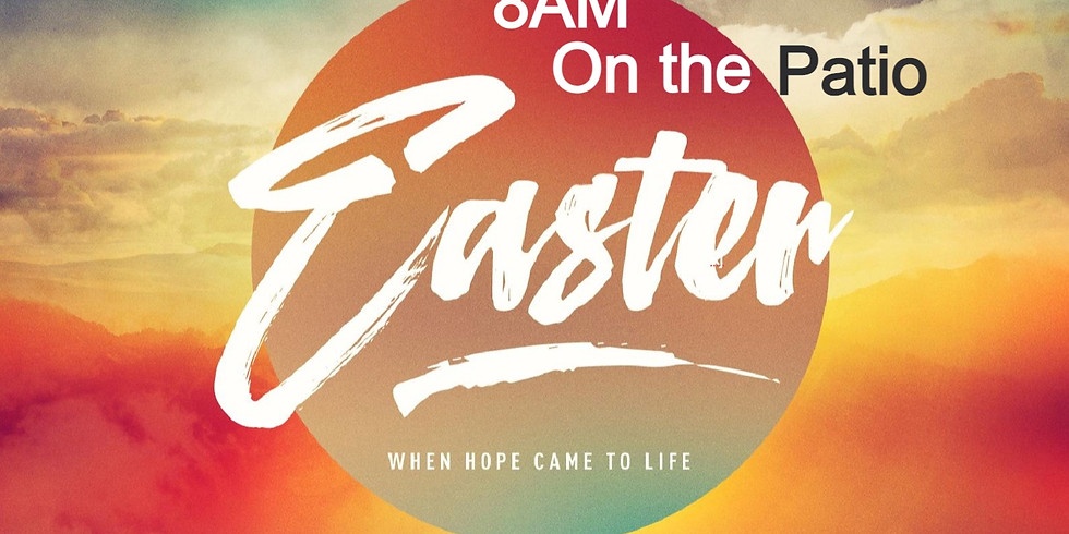 Easter Patio Service 8 AM (In Person)