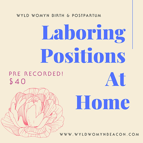 Laboring Positions at Home