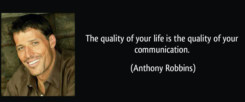 quote-the-quality-of-your-life-is-the-quality-of-your-communication-anthony-robbins