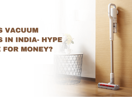 Cordless Vacuum Cleaners in India- Hype or Value for Money?