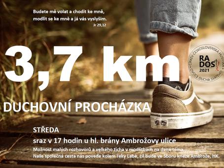 3,7 km - duchovní procházka - možnosti rozhovorů a ticha na modlitbách