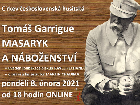 Uvedení publikace Tomáš Garrigue Masaryk a náboženství ONLINE