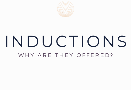 Why are inductions offered?