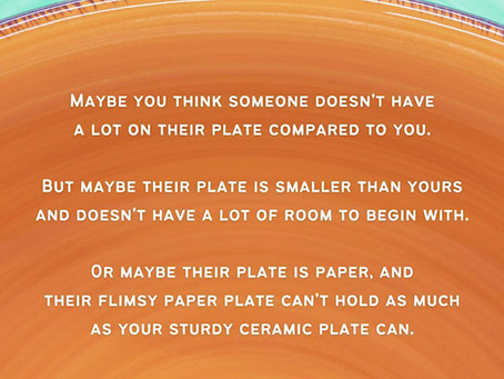 """Everyone's """"Plate"""" Is Different"""