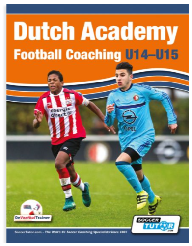 DUTCH ACADEMY FOOTBALL COACHING U14-15 - FUNCTIONAL TRAINING & TACTICAL PRACTICE