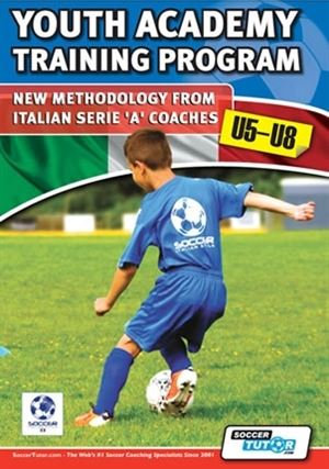 Youth Academy Training Program U5-8 - New Methodology From Italian Serie 'A'
