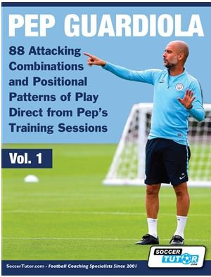 PEP GUARDIOLA - 88 ATTACKING COMBINATIONS AND POSITIONAL PATTERNS OF PLAY