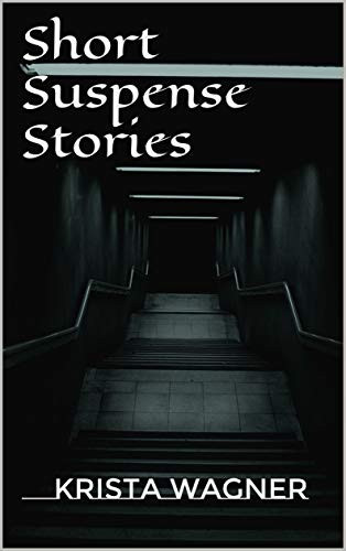 SHORT SUSPENSE STORIES