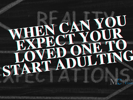 When Can You Expect Your Loved One To Start Adulting?
