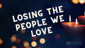 Losing the People We Love