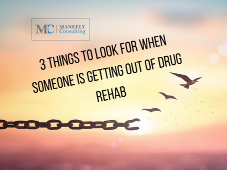 3 Things to Look for When Someone is Getting Out of Rehab