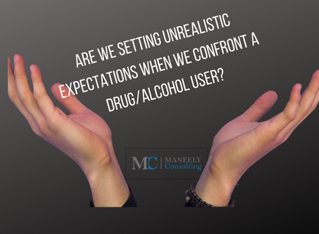 Are we setting unrealistic expectations when we confront a drug/alcohol user