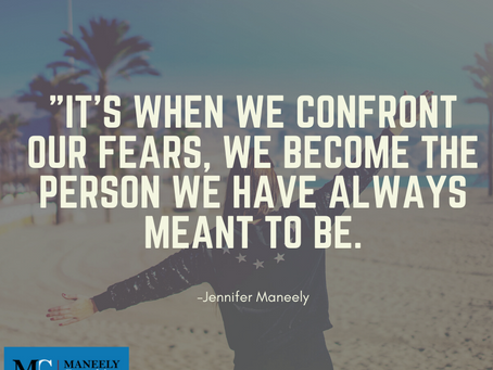 When fear is confronted, that's where the freedom is.