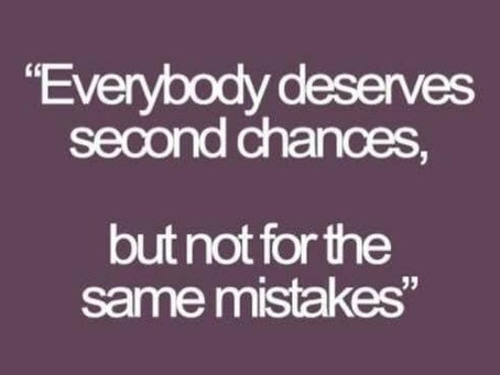 Second chances are great, 10...15...60 chances, that's a choice.