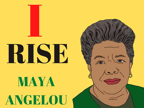 I Rise Maya Angelo