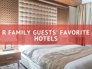 R Family Guests' Favorite Hotels