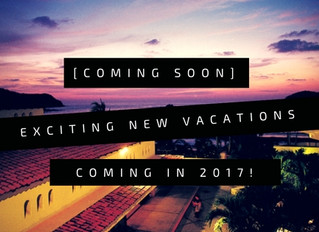 [Coming Soon] Exciting 2017 Vacations!