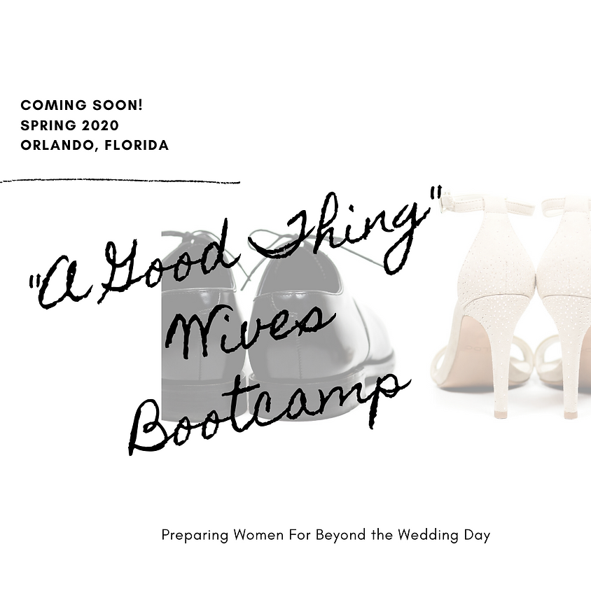 """""""A Good Thing"""" Wives Bootcamp"""