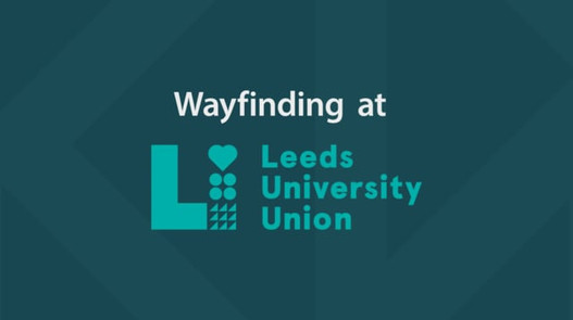 Leeds University Union - Wayfinding