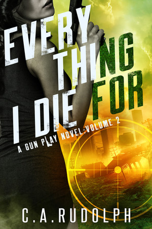 Everything I Die For - A Gun Play Novel: Volume 2